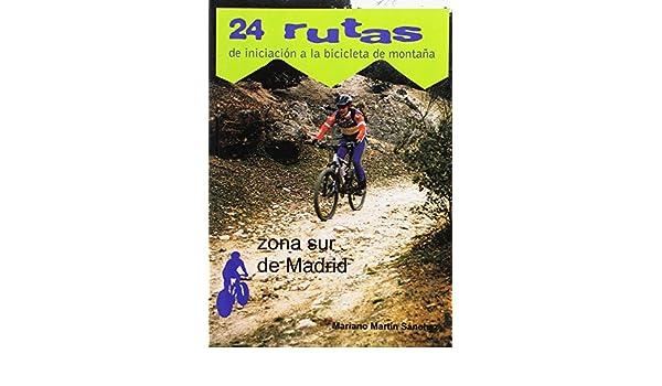 24 RUTAS INICIACION BICI MONTAÑA SUR MADRID: Amazon.es: Martín ...