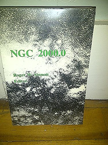 NGC 2000.0: The Complete New General Catalogue and Index Catalogues of Nebulae and Star Clusters by John Louis Emil Dreyer