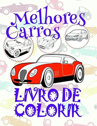 Livro de Colorir Melhores Carros ✎: Coloring Books for Adults ✌ (Livro de Colorir Melhores Carros: A SERIES OF COLORING BOOKS) (Portuguese Edition)