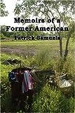 Memoirs of a Former American, Patrick Samuels, 1602642362