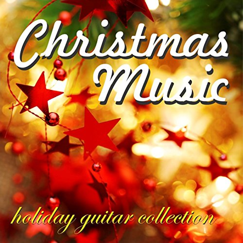 Christmas Music - Holiday Guitar Collection