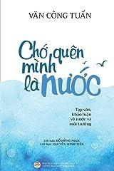 Chớ quên mình là nước (Bản in màu): Tạp văn - Khảo luận về Nước và Môi trường (Vietnamese Edition) Paperback