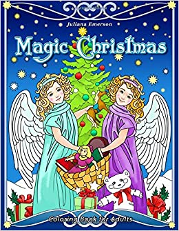 magic christmas coloring book for adults happy coloring juliana emerson 9781540584465 amazoncom books