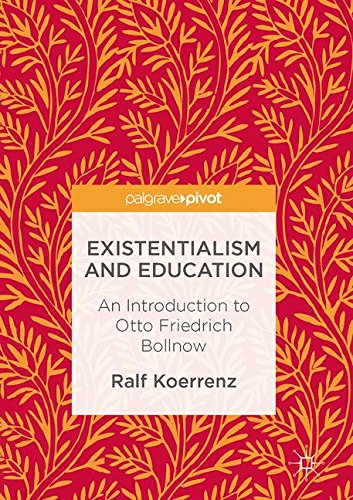 Existentialism and Education: An Introduction to Otto Friedrich Bollnow