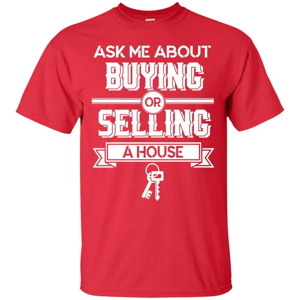 Teelesto Ask Me About Buying Selling A House Shirt