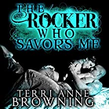 The Rocker Who Savors Me Audiobook by Terri Anne Browning Narrated by Devra Woodward