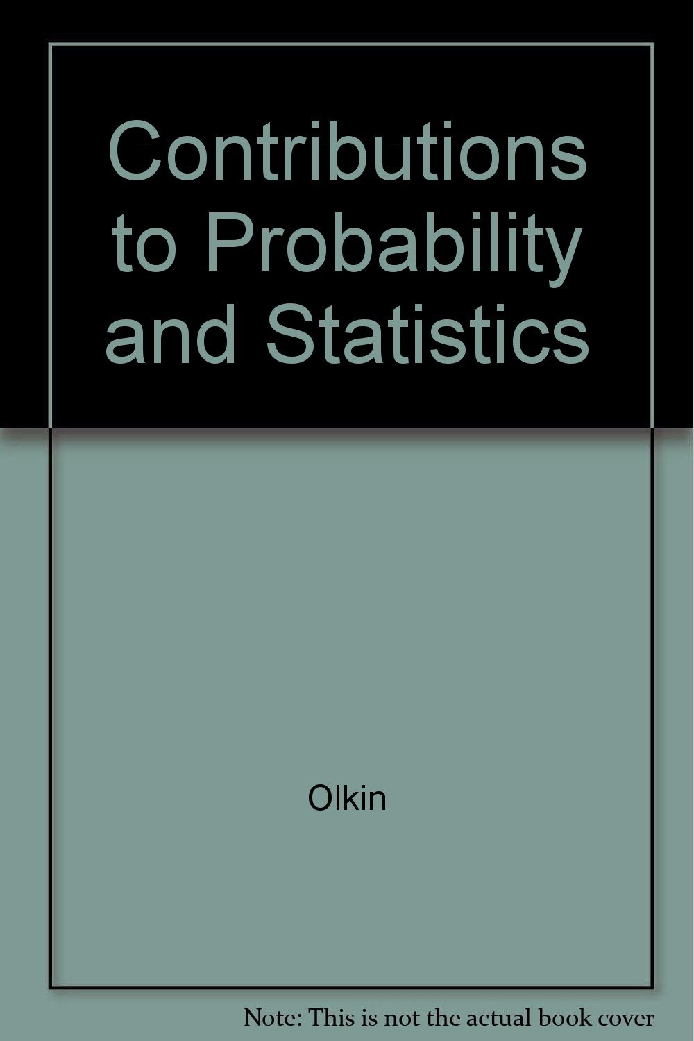contributions to probability and statistics essays in honor of contributions to probability and statistics essays in honor of harold hotelling ingram olkin 9780804705967 com books