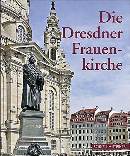Book Die Dresdner Frauenkirche: Jahrbuch Zu Ihrer Geschichte Und Gegenwart, Band 14 (Jahrbuch Dresdner Frauenkirche)