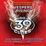 Vespers Rising: The 39 Clues, Book 11 | Rick Riordan,Peter Lerangis,Gordon Korman,Jude Watson
