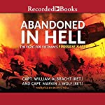 Abandoned in Hell: The Fight for Vietnam's Fire Base Kate | William Albracht,Marvin Wolf