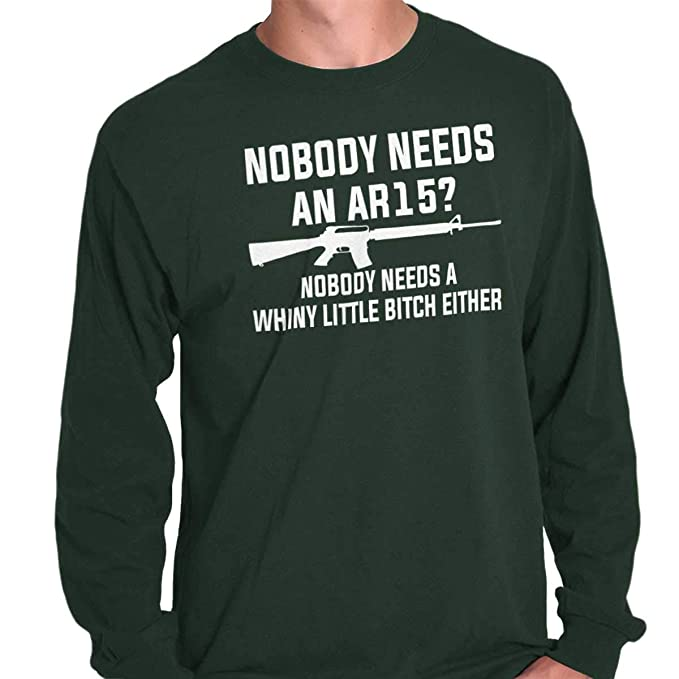 853a8af611a Nobody Needs Whiners Rude Arms Rights Long Sleeve T Shirt Forest Green