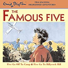 Famous Five: 'Five Go Off to Camp' & 'Five Go to Billycock Hill' Audiobook by Enid Blyton Narrated by  full cast