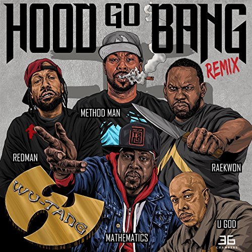 - Hood Go Bang! (Remix) [feat. Redman, Method Man, Raekwon, U-God, Mathematics] [Clean]