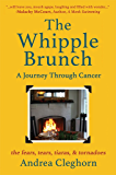 The Whipple Brunch: A Journey Through Cancer: the fears, tears, tiaras,& tornadoes