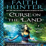 Curse on the Land: Soulwood, Book 2 | Faith Hunter