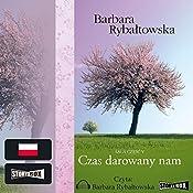 Czas darowany nam (Saga część 5) | Barbara Rybaltowska