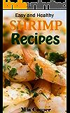 Easy Recipes with shrimps: Food Network Cookbook (shrimp scampi, mantis shrimp, pistol shrimp)