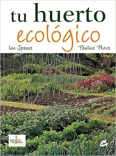 Tu Huerto Ecológico por I. Spence epub