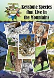img - for Keystone Species that Live in the Mountains (Kid's Guide to Keystone Species in Nature) book / textbook / text book