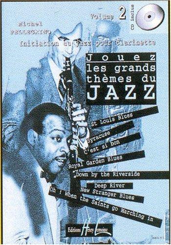 Jouez les grands thèmes du jazz Volume 2 - clarinette (Allemand) Partition – 22 octobre 1999 Michel Pellegrino Lemoine B000ZGDQTG Musique