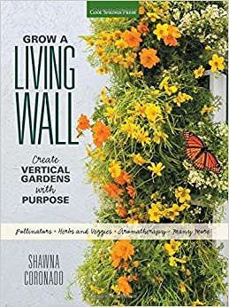 Grow A Living Wall Create Vertical Gardens With Purpose