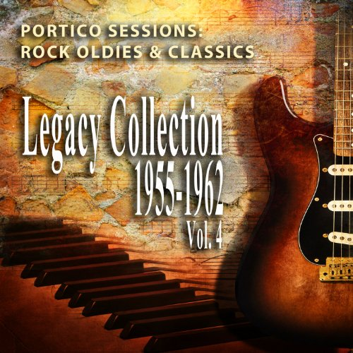 Rock Oldies & Classics, 1955-1962: Legacy Collection, Vol. 4 (Portico Sessions)
