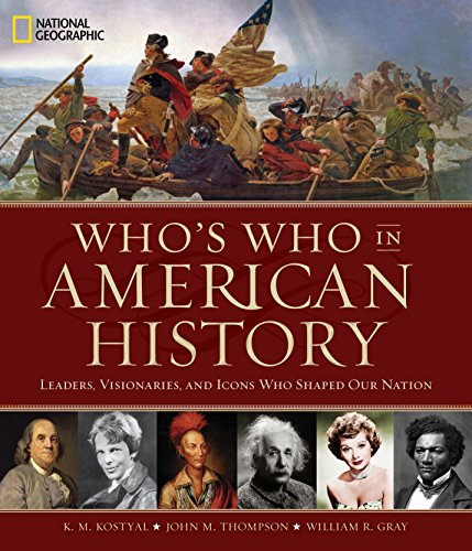 Who's Who in American History: Leaders, Visionaries, and Icons Who Shaped Our Nation cover