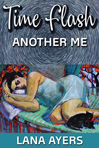 Time Flash: Another Me by [Ayers, Lana]