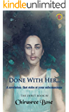 Done With Her...: A revelation that stabs at your subconscious...