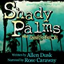 Shady Palms Audiobook by Allen Dusk Narrated by Rose Caraway
