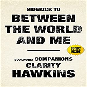 Between the World and Me by Ta-Nehisi Coates: Sidekick Audiobook