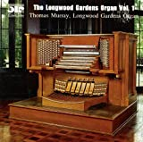 : The Longwood Gardens Organ Volume 1