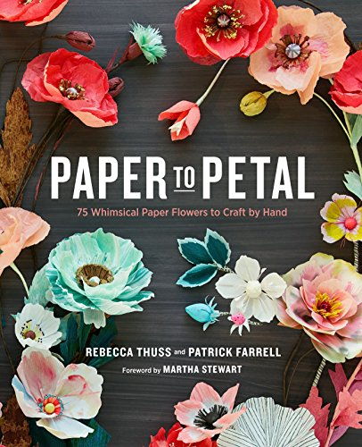 Paper to Petal: 75 Whimsical Paper Flowers to Craft by - Paper Templates Craft