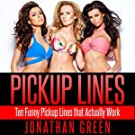 Pickup Lines: Ten Funny Pickup Lines that Actually Work | Jonathan Green