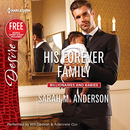 His Forever Family [w/Bonus Short Story: Never Too Late] (Billionaires and Babies Series)