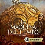 La Máquina del tiempo [The Time Machine] | H. G. Wells