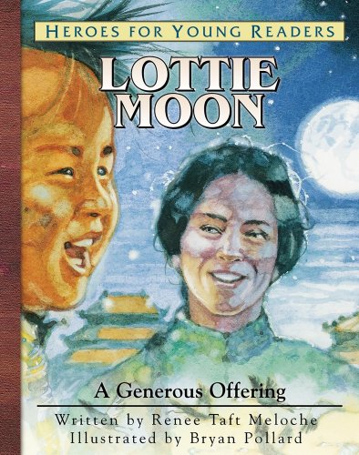 Lottie Moon: A Generous Offering (Heroes for Young Readers)