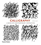 Calligraphy: A Book Of Contemporary I...