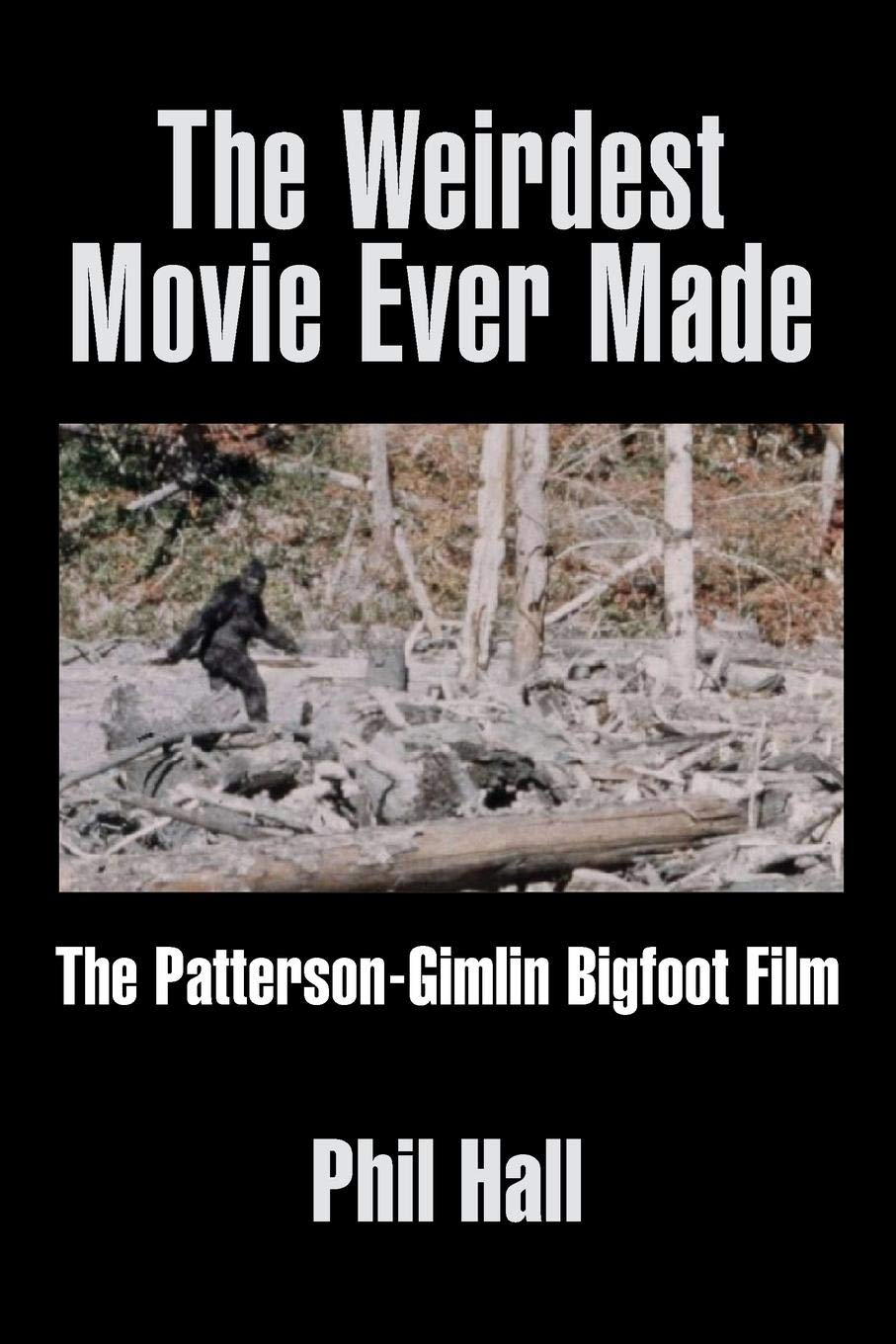 Amazon com: The Weirdest Movie Ever Made: The Patterson-Gimlin