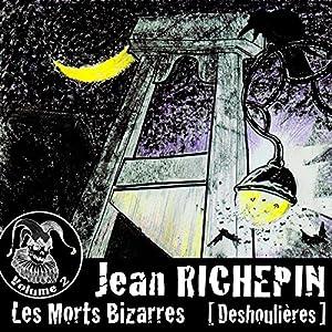 Deshoulières (Les Morts Bizarres 2) | Livre audio