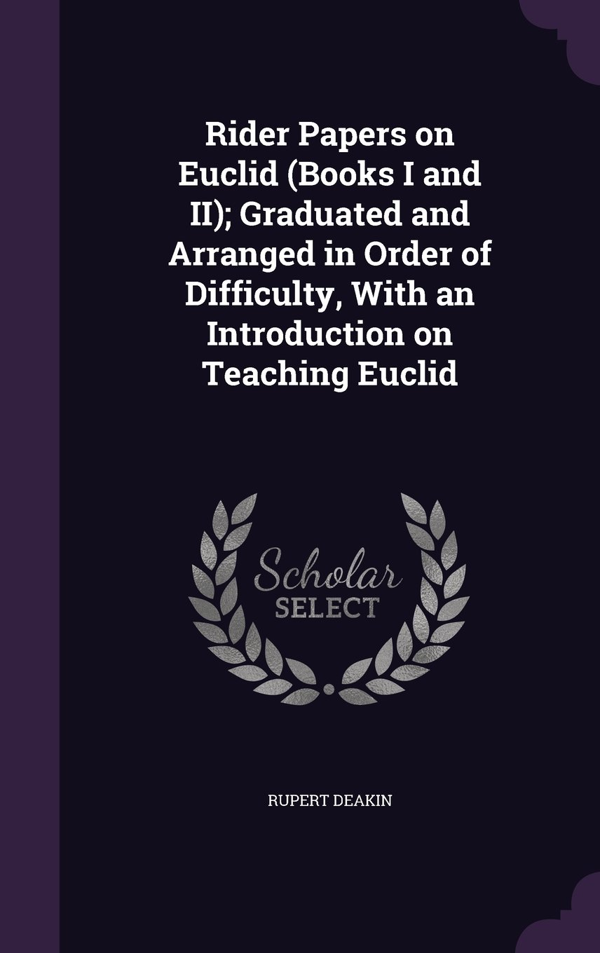 Download Rider Papers on Euclid (Books I and II); Graduated and Arranged in Order of Difficulty, With an Introduction on Teaching Euclid ebook