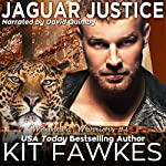 Jaguar Justice: Wounded Warriors, Book 4 | Kit Fawkes,Kit Tunstall