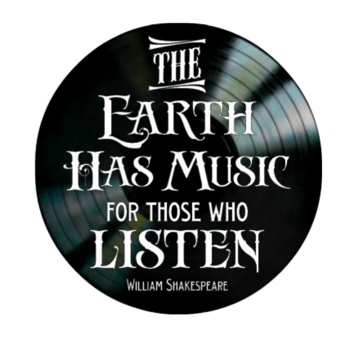 The Earth Has Music Quote by William Shakespeare on a Vinyl Record Album wall decor