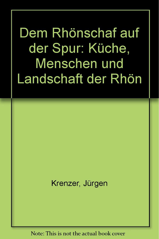 Dem Rhönschaf auf der Spur: Küche, Menschen und Landschaft der Rhön