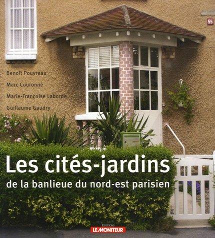 Les Cites Jardins De La Banlieue Du Nord Est Parisien