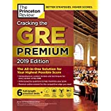 Cracking the GRE Premium Edition with 6 Practice Tests, 2019: The All-in-One Solution for Your Highest Possible Score (Graduate School Test Preparation)