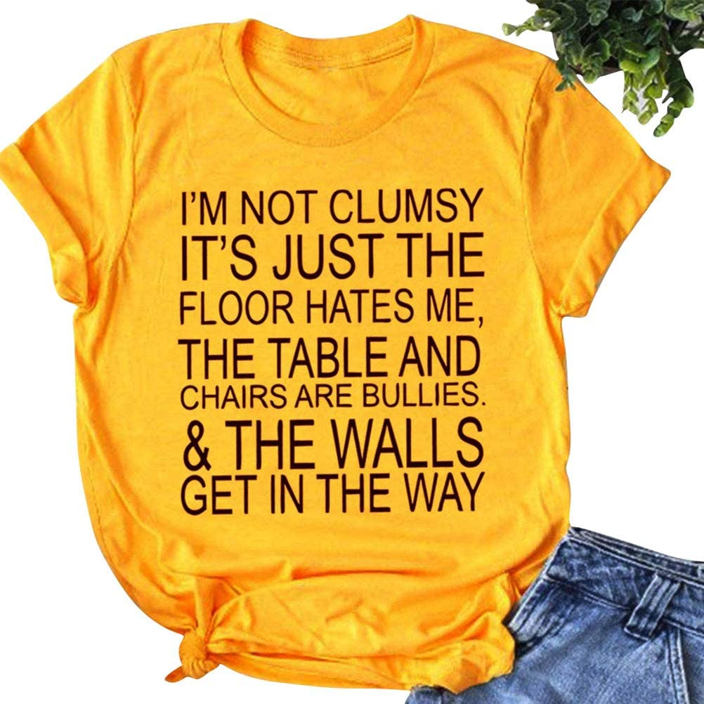 YourTops Women Women Im NOT Clumsy Its JUST The Floor Hates ME T-Shirt