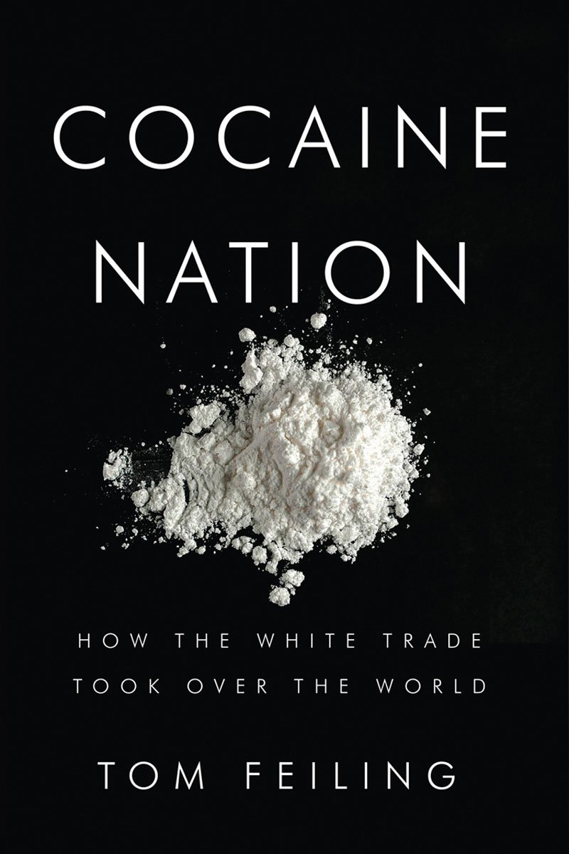 Cocaine Nation: How the White Trade Took Over the World PDF