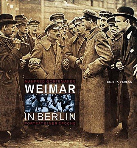 Weimar in Berlin: Porträt einer Epoche