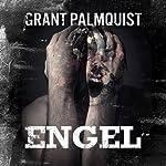 Engel: A Novelette of Terror | Grant Palmquist